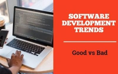 Latest Software Development Trends – Good vs Bad