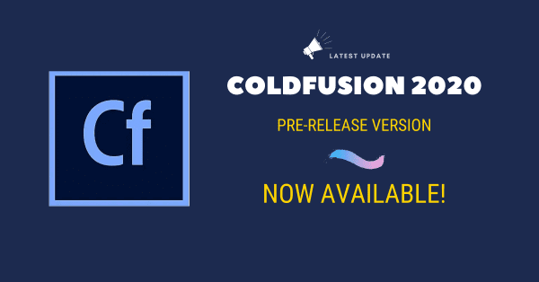 The pre-release version of ColdFusion 2020 is now available